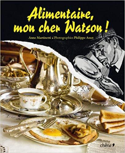 Couverture du Livre Alimentaire mon cher Watson !